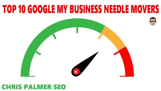 Top 10 Google My Business SEO Needle Movers